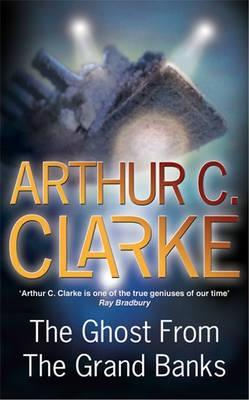 The ghost from the grand banks by arthur c clarke fandeluxe