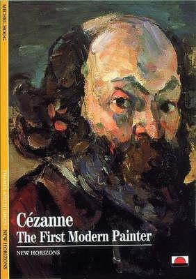 Cezanne : the first modern painter