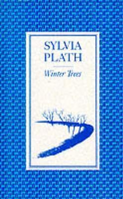 Winter Trees by Sylvia Plath