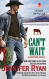 Can't Wait (Hunted, #0.5; Montana Men, #0.5)