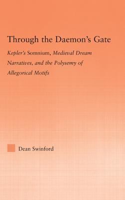 Through the Daemon's Gate: Kepler's Somnium, Medieval Dream Narratives, and the Polysemy of Allegorical Motifs