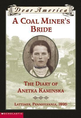 a-coal-miner-s-bride-the-diary-of-anetka-kaminska-lattimer-pennsylvania-1896