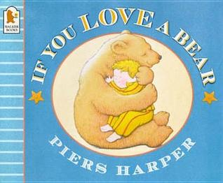 If You Love a Bear by Piers Harper