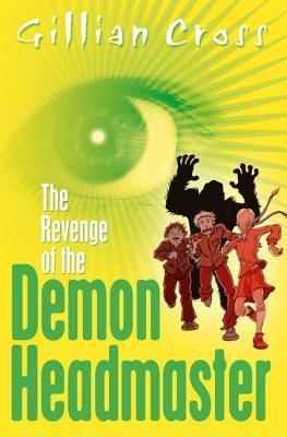 The Revenge of the Demon Headmaster by Gillian Cross