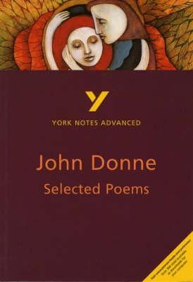 """York Notes On John Donne's """"Selected Poems"""" (York Notes Advanced)"""