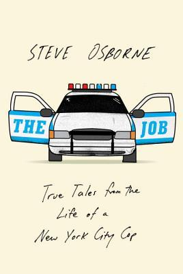 The Job: True Tales from the Life of a New York City Cop