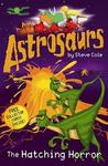 The Hatching Horror (Astrosaurs, #2)