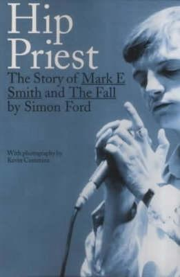 hip-priest-the-story-of-mark-e-smith-and-the-fall