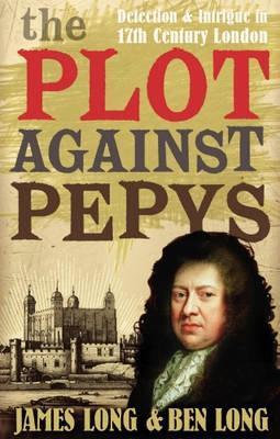 Plot Against Pepys by Ben Long