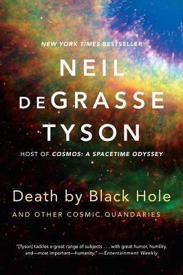 Death by Black Hole by Neil deGrasse Tyson