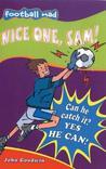 Nice One, Sam! (Football Mad)