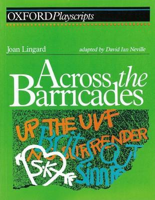 across the barricades Title the title of the book is across the barricades you can say that the title has to meanings: across the physical barricades which divides the streets of belfast into two parts, and.
