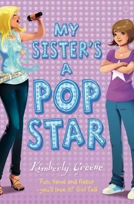 my sister s a popstar by kimberly greene