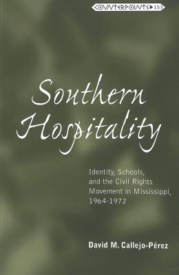 Southern Hospitality: Identity, Schools, and the Civil Rights Movement in Mississippi, 1964-1972