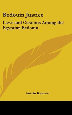 Bedouin Justice: Laws and Customs Among the Egyptian Bedouin