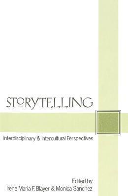 Storytelling: Interdisciplinary & Intercultural Perspectives