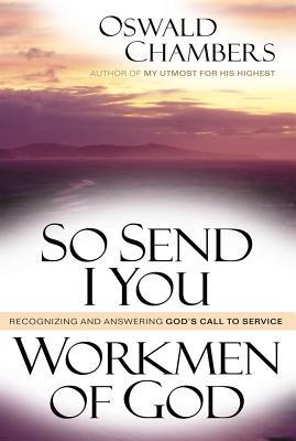 So Send I You /  Workmen Of God: Recognizing and Answering God's Call to Service