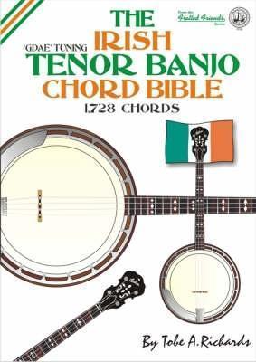 The Irish Tenor Banjo Chord Bible: Gdae Standard Irish Tuning 1, 728 Chords
