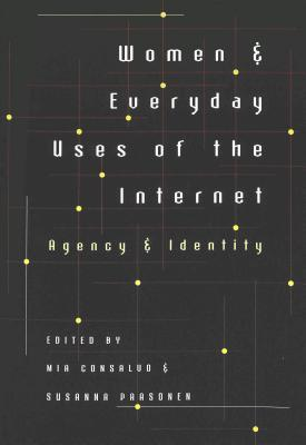 Women & Everyday Uses of the Internet: Agency & Identity