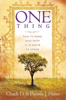 One Thing: How to Keep Your Faith in a World of Chaos