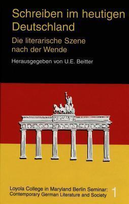 Schreiben Im Heutigen Deutschland: Die Literarische Szene Nach Der Wende