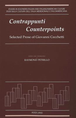 Contrappunti / Counterpoints: Selected Prose of Giovanni Cecchetti Edited and Translated with an Essay by Raymond Petrillo
