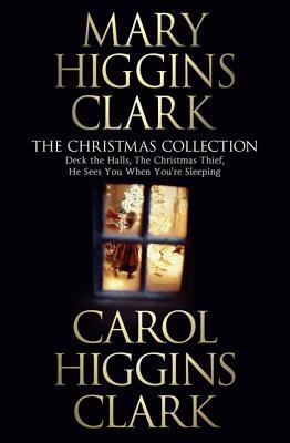 """Mary And Carol Higgins Clark Christmas Collection: """" The Christmas Thief """" , """" Deck The Halls """" , """" He Sees You When Your Sleeping """""""