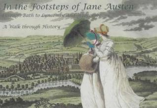 In The Footsteps Of Jane Austen; Through Bath To Lyncombe And Widcombe