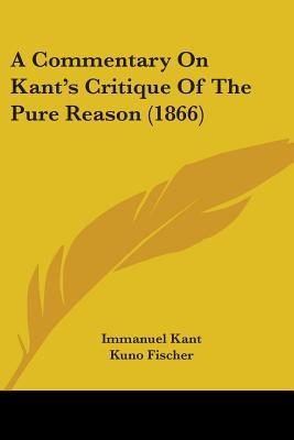 A Commentary on Kant's Critique of the Pure Reason