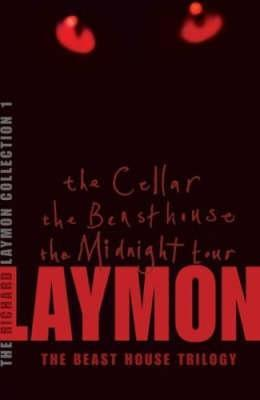 The Richard Laymon Collection Volume 1: The Beast House Trilogy: The Cellar - The Beast House - The Midnight Tour (Richard Laymon Collection #1)