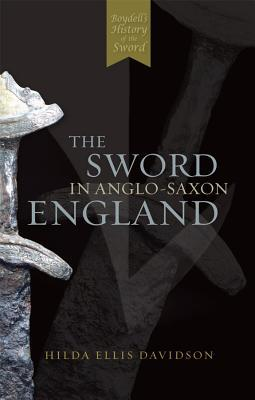 the-sword-in-anglo-saxon-england-its-archaeology-and-literature