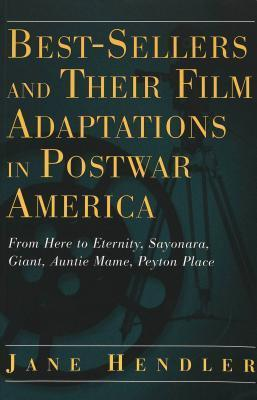 Best-Sellers and Their Film Adaptations in Postwar America: From Here to Eternity, Sayonara, Giant, Auntie Mame, Peyton Place