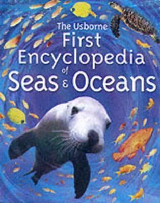 The Usborne First Encyclopedia Of Seas & Oceans