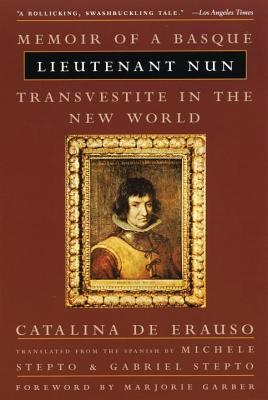 Lieutenant Nun by Catalina de Erauso