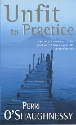 Unfit to Practice (Nina Reilly #8)