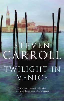 Ebook Twilight in Venice by Steven Carroll TXT!
