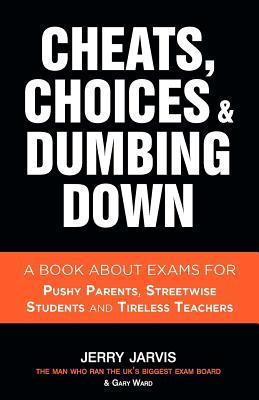 Cheats, Choices & Dumbing Down
