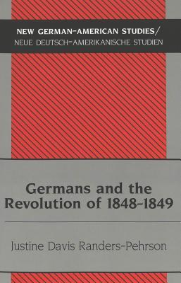 Germans And The Revolution Of 1848 1849