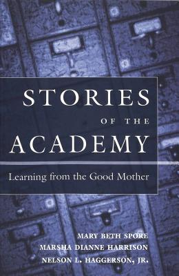 Stories of the Academy: Learning from the Good Mother