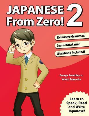 Japanese From Zero! 2: Proven Methods to Learn Japanese for Students and Professionals with integrated Workbook