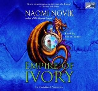 Empire of Ivory(Temeraire 4)