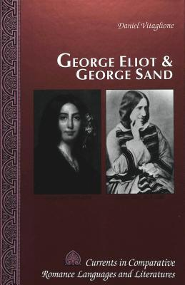 George Eliot and George Sand: 2nd Edition