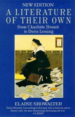 A Literature of Their Own: British Women Novelists From Brontë to Lessing