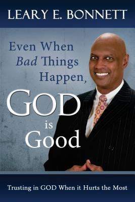 Even When Bad Things Happen: Trusting in God When It Hurts the Most: Trusting in God When It Hurts the Most