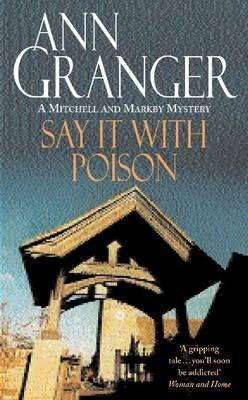 Say It with Poison(Mitchell and Markby 1)