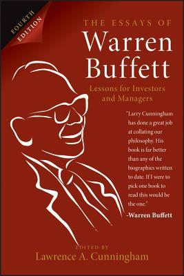 the essays of warren buffett lessons for investors and managers by lawrence a cunningham