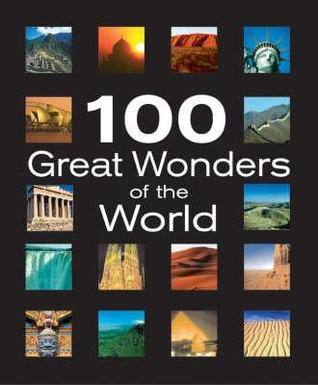100 Great Wonders of the World by Richard Cavendish