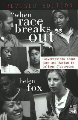 When Race Breaks Out: Conversations about Race and Racism in College Classrooms