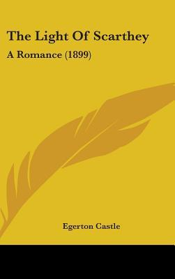 The Light of Scarthey: A Romance (1899)