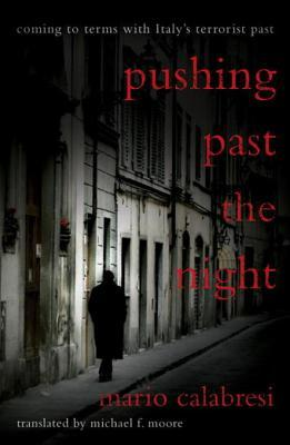 Pushing Past the Night: Coming to Terms with Italy's Terrorist Past